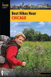 Best Hikes Near Chicago ebook by Adam Morgan
