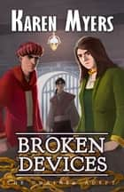 Broken Devices - A Lost Wizard's Tale ebook by Karen Myers
