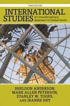 International Studies ebook by Sheldon Anderson,Mark Allen Peterson,Stanley W. Toops,Jeanne A.K. Hey