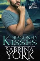 Dragonfly Kisses ebook by Sabrina York