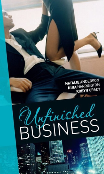 Unfinished Business: Bought: One Night, One Marriage / Always the Bridesmaid / Confessions of a Millionaire's Mistress (Mills & Boon M&B) ebook by Natalie Anderson,Nina Harrington,Robyn Grady