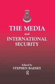 The Media and International Security ebook by Stephen Badsey