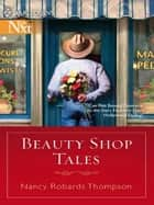 Beauty Shop Tales ebook by Nancy Robards Thompson
