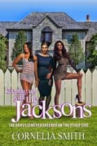 Keeping up with the Jackson's - The grass is never greener on the other side ebook by Cornelia Smith