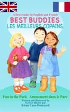 Best Buddies/Les Meilleurs Copains 'Fun in the Park' ebook by Kiran Cane-Honeysett