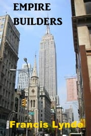 Empire Builders ebook by Francis Lynde