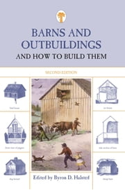 Barns and Outbuildings - And How to Build Them ebook by