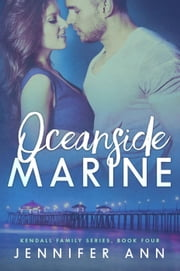 Oceanside Marine - Kendall Family ebook by Jennifer Ann