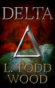 Delta ebook by L. Todd Wood