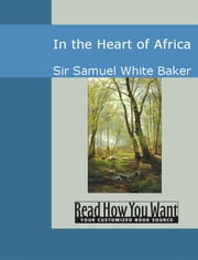 In The Heart Of Africa ebook by Baker,Sir Samuel White