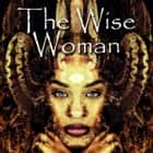 The Wise Woman audiobook by George Macdonald