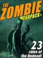 The Zombie MEGAPACK ® ebook by Robert E. Howard, H.P. Lovecraft, Jack Dann,...