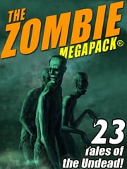 The Zombie MEGAPACK ® ebook by Robert E. Howard,H.P. Lovecraft,Jack Dann,Seabury Quinn,Ron Goulart