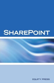 Microsoft Sharepoint Interview Questions: Share Point Certification Review ebook by Sanchez-Clark, Tery