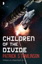 Children of the Divide ebook by Patrick S. Tomlinson