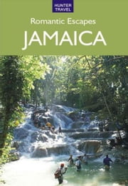 Romantic Escapes in Jamaica ebook by John Bigley, Paris Permenter
