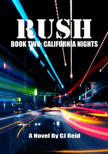RUSH Book Two: California Nights ebook by CJ Reid