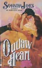 Outlaw Heart ebook by Samantha James