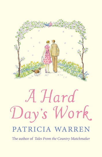 A Hard Day's Work ebook by Patricia Warren