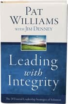 Leading with Integrity - The 28 Essential Leadership Strategies of Solomon eBook by Pat Williams, Jim Denney