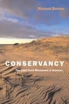 Conservancy - The Land Trust Movement in America ebook by Richard Brewer