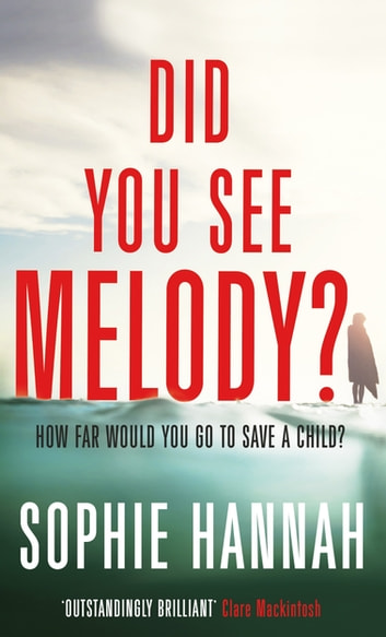 Did You See Melody? - The stunning page turner from the Queen of Psychological Suspense ebook by Sophie Hannah