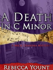 A Death in C Minor - A Mick Chandra Mystery ebook by Rebecca Yount