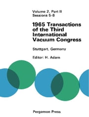 1965 Transactions of the Third International Vacuum Congress: 28 Jun-2 July 1965, Stuttgart, Germany ebook by Adam, H.
