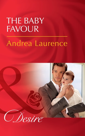 The Baby Favour (Mills & Boon Desire) (Billionaires and Babies, Book 85) ebook by Andrea Laurence