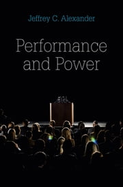Performance and Power ebook by Jeffrey C. Alexander