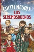 Los seremosbuenos ebook by Edith Nesbit