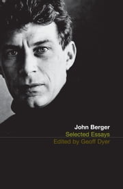 Selected Essays of John Berger ebook by John Berger