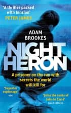 Night Heron ebook by Adam Brookes