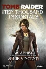 Tomb Raider: The Ten Thousand Immortals ebook by DK Publishing