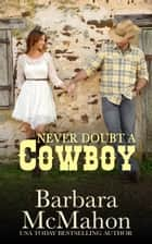 Never Doubt A Cowboy ebook by Barbara McMahon