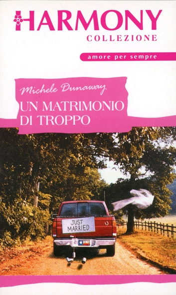 Un matrimonio di troppo ebook by Michele Dunaway