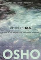 Absolute Tao ebook by Osho,Osho International Foundation