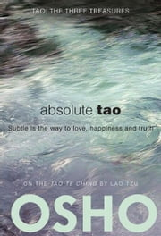 Absolute Tao - Subtle is the way to love, happiness and truth ebook by Osho,Osho International Foundation