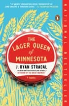 The Lager Queen of Minnesota - A Novel ebook by