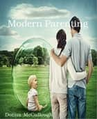 Modern Parenting ebook by Donna McCullough