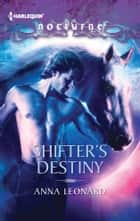 Shifter's Destiny ebook by Anna Leonard