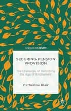Securing Pension Provision ebook by Catherine Blair