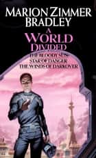 A World Divided ebook by Marion Zimmer Bradley