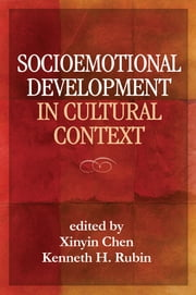 Socioemotional Development in Cultural Context ebook by Xinyin Chen, PhD,Kenneth H. Rubin, Phd
