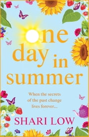 One Day In Summer - The perfect summer read for 2020 from #1 bestseller Shari Low ebook by Shari Low