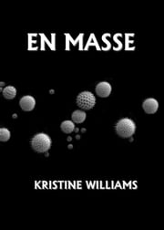 En Masse ebook by Kristine Williams