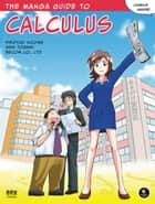 The Manga Guide to Calculus ebook by Hiroyuki Kojima, Shin Togami, Becom Co. Ltd.
