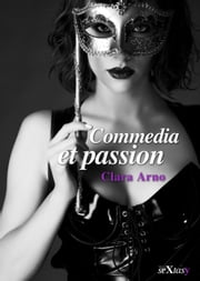Commedia et passion ebook by Clara Arno