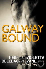 Galway Bound ebook by Violetta Vane,Heidi Belleau