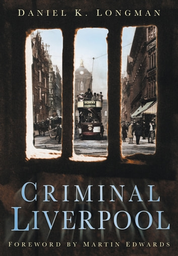 Criminal Liverpool ebook by Daniel Longman